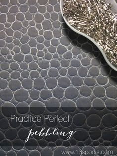 Practice Perfect: A series on improving your free motion quilting through proper and effective practice. This post talks about pebbling.