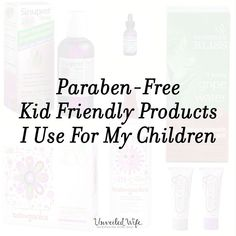 Paraben-Free Kid Friendly Products I Use For My Children --- Since openly taking a stand against harmful ingredients in our personal care products, I have had a few mamas ask me what type of products I use for my babies. I am happy to share! The skin is the largest organ on the body. The purpose of skin is signific… Read More Here https://unveiledwife.com/paraben-free-kid-friendly-products-i-use-for-my-children/