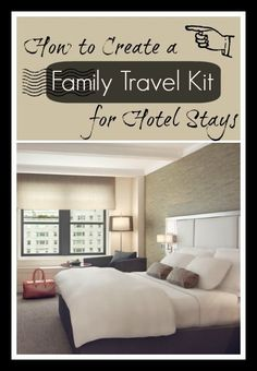 How to Create a Family Travel Kit for Hotel Stays | Tipsaholic.com #travel #kids #hotel #ideas #packing