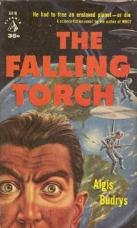 """The Falling Torch is a 1959 science fiction novel by Algis Budrys. A 1999 Baen Books edition was """"very slightly rewritten, and includes one entirely new chapter."""" http://en.wikipedia.org/wiki/The_Falling_Torch http://www.otago.ac.nz/library/exhibitions/raygunsandrocketships/index.php"""