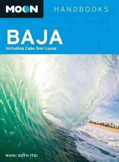 Moon Handbooks Baja: Including Cabo San Lucas