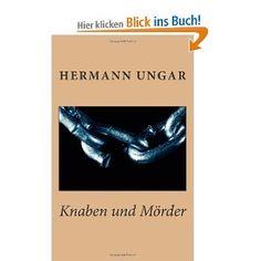 Knaben und Mörder von Hermann Ungar.