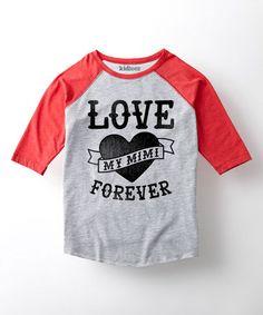 $15Look at this #zulilyfind! Heather Gray 'Love My Mimi Forever' Raglan - Toddler & Kids #zulilyfinds