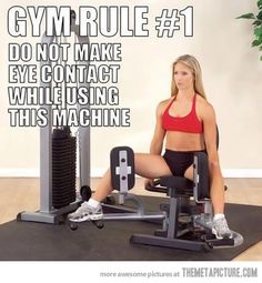 Important Gym Rule. Don't EVER break this one.