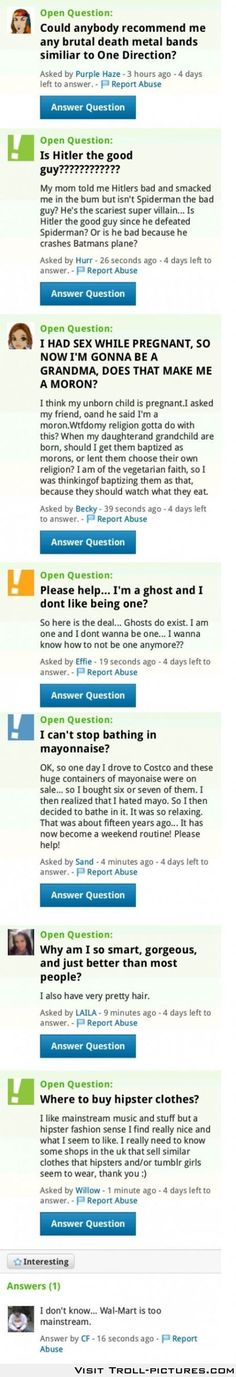 Meanwhile on Yahoo answers... I'm concerned for the world what this generation of people will bring