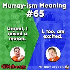 #Murraryisms #TheGoldbergs