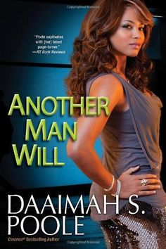Another Man Will by Daaimah S. Poole, http://www.amazon.com/dp/0758246234/ref=cm_sw_r_pi_dp_Y4xuqb0Y65FMY