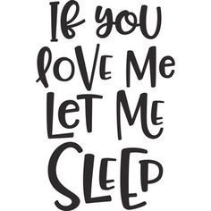 Silhouette Design Store: if you love me let me sleep
