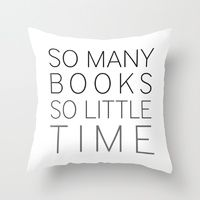Throw Pillows featuring So Many Books, So Little Time by bookwormboutique