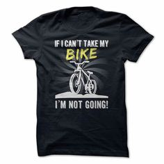 If I Cant Take My Bike Im Not Going T Shirt, Hoodie, Sweatshirt If I Cant Take My Bike Im Not Going T Shirt, Hoodie You are browsing Bestsellertshirts's If I Cant Take My Bike Im Not Going T Shirt section where you can find… Read Bowling T Shirts, Skate T Shirts, Horse T Shirts, Golf T Shirts, Fishing T Shirts, Tee Shirts, Senior Shirts, Xmas Shirts, Novelty Shirts