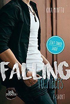 Heute möchten wir euch das neue Buch von Kira Minttu vorstellen.  Titel: Falling to Pieces (Stay Tuned 3: Jako)  Autor:Kira Minttu  Verlag: Ink Rebels  Erscheinungsjahr: 01.08.   ##August ##Buchvorstellung ##Jugendbuch ##Neuererscheinung