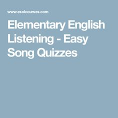 Elementary English Listening - Easy Song Quizzes