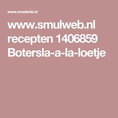 www.smulweb.nl recepten 1406859 Botersla-a-la-loetje