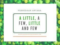 Perbedaan antara A Few, A Little, Little dan Few dalam Bahasa Inggris