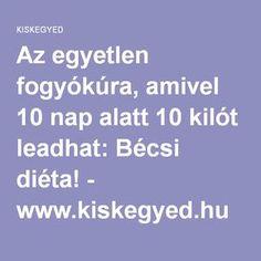 Az egyetlen fogyókúra, amivel 10 nap alatt 10 kilót leadhat: Bécsi diéta! - www.kiskegyed.hu