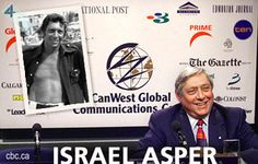 "Israel ""Izzy"" Asper was born in Minnedosa in 1932. He he founded CanWest Global Communications Corp. Though now defunct, CanWest was a media giant. From one Winnipeg TV station in 1975 it grew to encompass Global TV, the National Post and over 60 other newspapers. Izzy donated to arts, education and healthcare/research. He was awarded the Order of Canada in 1995 and in 2000 the faculty of management at U of M renamed itself the Asper School of Business. Izzy passed away in 2003. Order Of Canada, Global Tv, Tv Station, Ukraine, Israel, Health Care, Management, Education, Business"