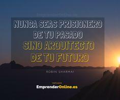Una frase genial : nunca seas prisionero de tu pasado sino arquitecto de tu futuro. #exito #motivacion #fraseexito #frasemotivacional #emprender