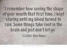 - T.S. Eliot