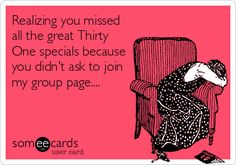 Realizing you missed all the great Thirty One specials because you didn't ask to join my group page....