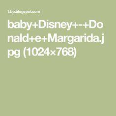 baby+Disney+-+Donald+e+Margarida.jpg (1024×768)