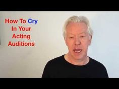 How to cry in your acting auditions