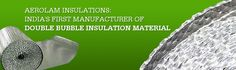 A Revolution in the Manufacturing of AEROLAM™ Aerolam Insulations Pvt. Ltd. is involved in the manufacturing and marketing of reflective roof insulation and air bubble insulation material for the purposes of construction. It is also available as a pre engineered building insulation material. Boasting of some of the most contemporary production processes and a high regard for quality; the company has already managed to create a pool of loyal customers.