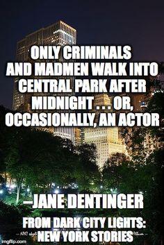 Dark City Lights: New York Stories, available April 2015 Dark City, City Lights, Central Park, Nyc, New York, Quotes, Quotations, New York City, Quote