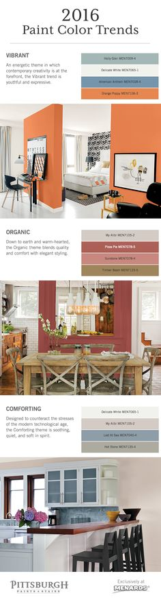 2016 Paint Color Trends! Bring a fresh new look into your home with the Pittsburgh Paints & Stains® 2016 Paint Color Trends. Color themes include Vibrant, Comforting, and Organic.