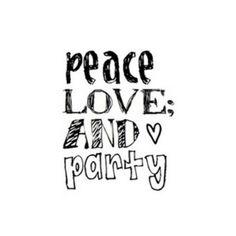 Paz amor y fiesta !