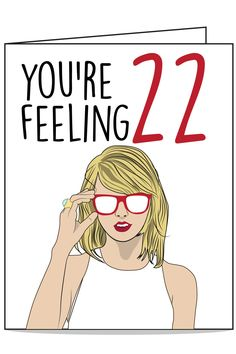 Funny Birthday Card. Taylor Swift Edition. Taylor Swift 22, All Taylor Swift Songs, Taylor Swift Party, Taylor Swift Birthday, Birthday Ideas For Her, Birthday Cards For Mum, Funny Birthday Cards, 22nd Birthday Quotes, 22 Birthday