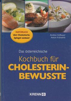 Das österreichische Kochbuch für Cholesterin-Bewusste Hofbauer Frühwirt 2003