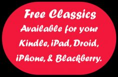 The Best eBook Classics for Free on your Kindle, iPad, IPhone, Droid, Windows 7 phone, or tablet. Free app for your electronic device so you can...