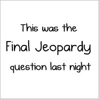 This was the Final Jeopardy question last night - The Oatmeal