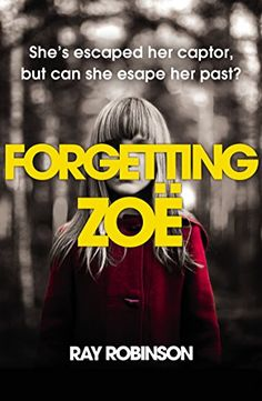 Forgetting Zoe by Ray Robinson https://www.amazon.co.uk/dp/B004YE5GIE/ref=cm_sw_r_pi_dp_x_uGbgAbFH2FBE6