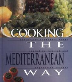 Live organic pdf healthcare pinterest cooking the mediterranean way culturally authentic foods including low fat and vegetarian recipes pdf forumfinder Choice Image
