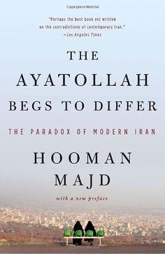 The Ayatollah Begs to Differ: The Paradox of Modern Iran by Hooman Majd,http://www.amazon.com/dp/0767928016/ref=cm_sw_r_pi_dp_64Wotb0WXVM50W3G