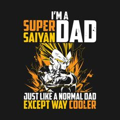 Check out this awesome 'Super+Saiyan+Vegeta+Dad+-+TP00533' design on @TeePublic!