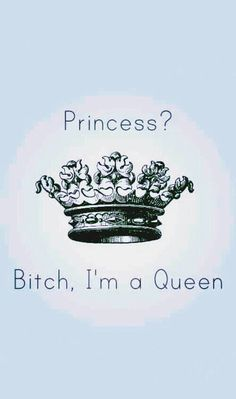 Image via We Heart It #background #bitch #crown #flawless #phone #princess #Queen #wallpaper