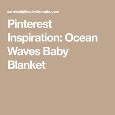 Pinterest Inspiration: Ocean Waves Baby Blanket