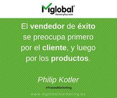 El vendedor de éxito se preocupa primero por el cliente, y luego por los productos. Philip Kotler #FrasesMarketing #MarketingRazonable #MarketingQuotes