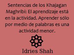 #sufismo El aprendizaje está en la actividad. Aprender sólo por medio de palabras es una actividad menor.