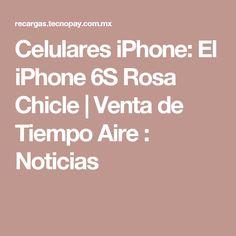 Celulares iPhone: El iPhone 6S Rosa Chicle | Venta de Tiempo Aire : Noticias