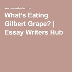 psycological analysis of what s eating gilbert grape by on prezi what s eating gilbert grape essay writers hub