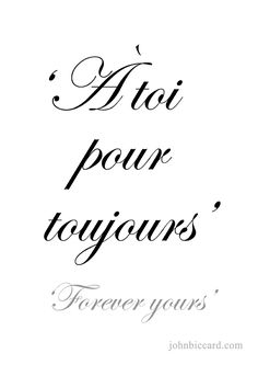 French Phrase :: Forever yours French Phrases, French Words, French Quotes, French Sayings, French Kiss, Spanish Quotes, How To Speak French, Learn French, Quotes To Live By