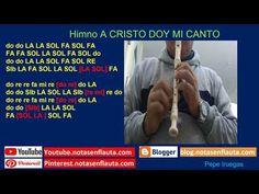 Himno A CRISTO DOY MI CANTO Notas para Flauta Flute, Amor, Report Cards, Sweet
