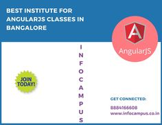 Join AngularJS Classes in Bangalore at Infocampus. Infocampus is a best institute for angularjs. At Infocampus, angularjs classes will be available on both weekdays & weekends. Practical oriented angularjs training will be provided. To know more details about angularjs training in Bangalore, contact 8884166608 or visit http://infocampus.co.in/angularjs-training-in-bangalore.html