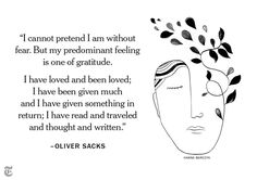 Neurologist Oliver Sacks on dealing with his terminal form of cancer. RIP Oliver Sacks