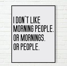 I don't Like Morning People. Or Mornings. Or People di AYAKAstudio