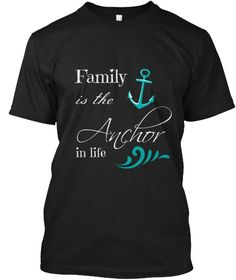 Family Anchor Quote Tee Black T-Shirt Front