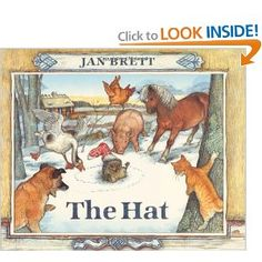 "The Hat, by Jan Brett ""Jan Brett's luminous paintings of a Scandinavian farm and the forest around it are bathed in northern light, as the snow begins to fall and the story begins."""